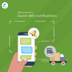 Woocommerce Quick SMS Notifications